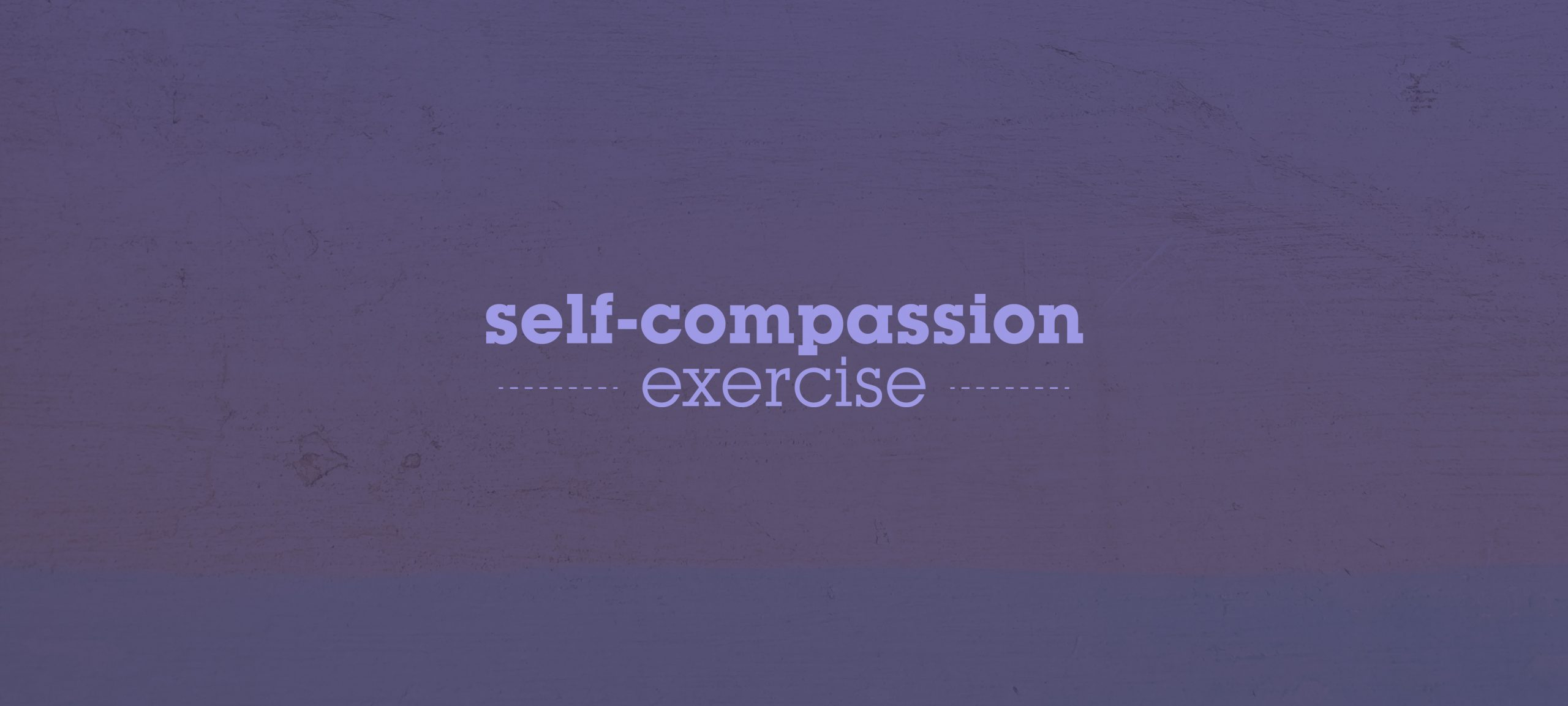 Self-compassion exercise